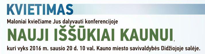 """Verslo konferencija """"Nauji iššūkiai Kaunui"""""""